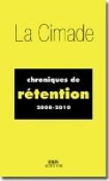 La cimade choniques de rétention 2008-2010