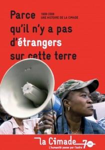 Parce qu'il n'y a pas d'étrangers sur cette terre. 1939-2009 une histoire de la Cimade, centr'imprim, La Cimade, 2008.